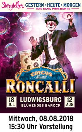 Circus Roncalli 08.08.2018 - Vorstellung 15.30 Uhr